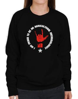 I Am Proud To Be An Agricultural Microbiologist Sweatshirt-Womens