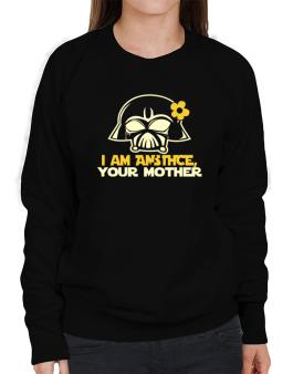 I Am Anstice, Your Mother Sweatshirt-Womens