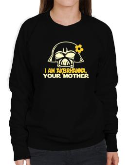I Am Aubrianna, Your Mother Sweatshirt-Womens