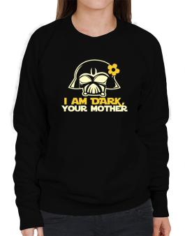 I Am Daru, Your Mother Sweatshirt-Womens