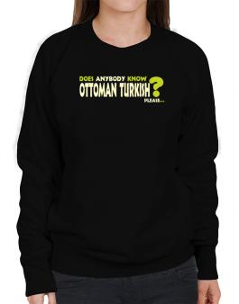 Does Anybody Know Ottoman Turkish? Please... Sweatshirt-Womens
