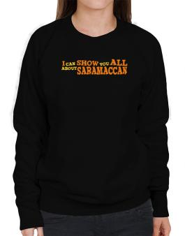 I Can Show You All About Saramaccan Sweatshirt-Womens