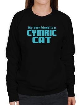 My Best Friend Is A Cymric Sweatshirt-Womens