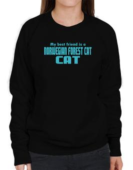 My Best Friend Is A Norwegian Forest Cat Sweatshirt-Womens