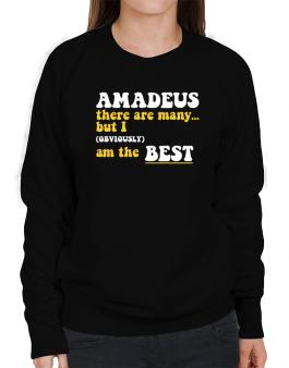 Amadeus There Are Many... But I (obviously) Am The Best Sweatshirt-Womens