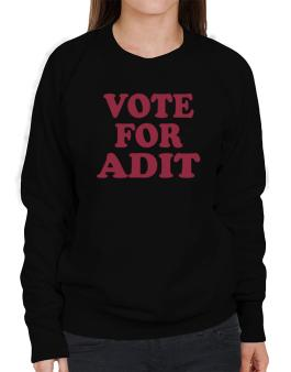 Vote For Adit Sweatshirt-Womens