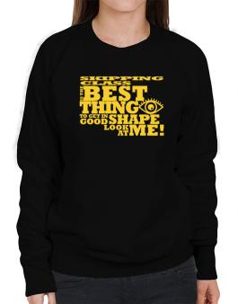 Skipping Class Is The Best Thing To Get In Good Shape Sweatshirt-Womens