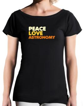 Peace Love Astronomy T-Shirt - Boat-Neck-Womens