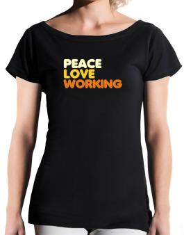 Peace Love Working T-Shirt - Boat-Neck-Womens