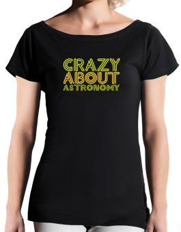 Crazy About Astronomy T-Shirt - Boat-Neck-Womens