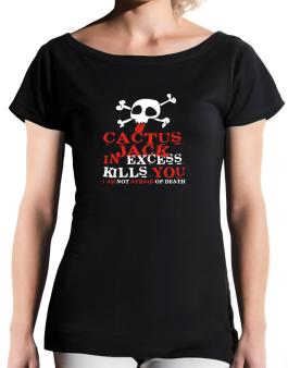Cactus Jack In Excess Kills You - I Am Not Afraid Of Death T-Shirt - Boat-Neck-Womens