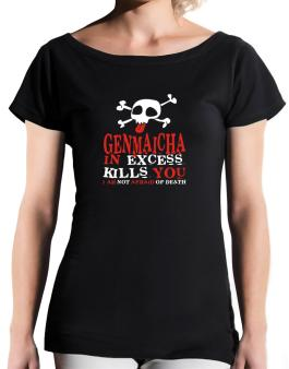 Genmaicha In Excess Kills You - I Am Not Afraid Of Death T-Shirt - Boat-Neck-Womens