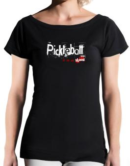 Pickleball Is In My Blood T-Shirt - Boat-Neck-Womens
