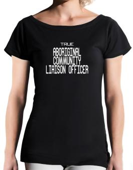 True Aboriginal Community Liaison Officer T-Shirt - Boat-Neck-Womens