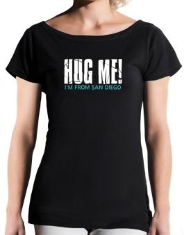 Hug Me, Im From San Diego T-Shirt - Boat-Neck-Womens
