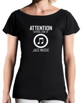 Attention: Central Zone Of Jazz Music T-Shirt - Boat-Neck-Womens