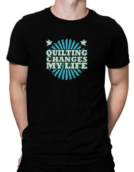 Quilting Changes My Life Men T-Shirt