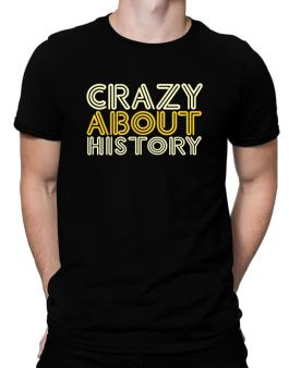 Crazy About History Men T-Shirt