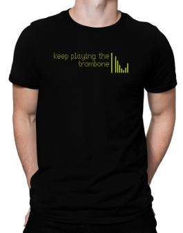Keep Playing The Trombone Men T-Shirt