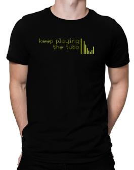 Keep Playing The Tuba Men T-Shirt