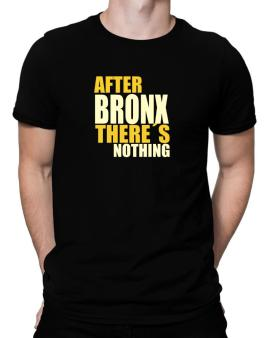 After Bronx Theres Nothing Men T-Shirt