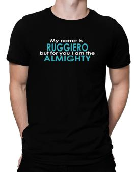 My Name Is Ruggiero But For You I Am The Almighty Men T-Shirt
