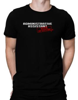 Administrative Assistant With Attitude Men T-Shirt