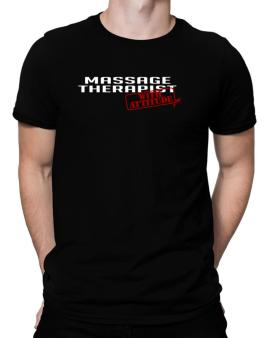 Playeras de Massage Therapist With Attitude