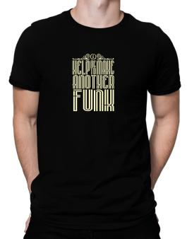 Help Me To Make Another Funk Men T-Shirt