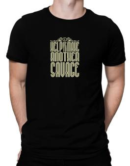 Help Me To Make Another Savage Men T-Shirt