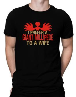 I Prefer A Giant Millipede To A Wife Men T-Shirt
