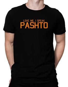 Love Me, I Speak Pashto Men T-Shirt