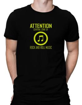 Attention: Central Zone Of Rock And Roll Music Men T-Shirt