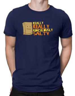 Really Really Ridiculously Salty Men T-Shirt