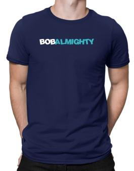 Bob Almighty Men T-Shirt