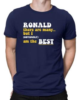 Ronald There Are Many... But I (obviously) Am The Best Men T-Shirt