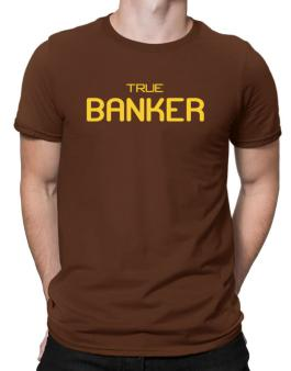True Banker Men T-Shirt