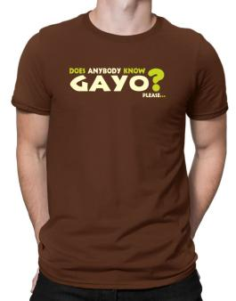 Does Anybody Know Gayo? Please... Men T-Shirt