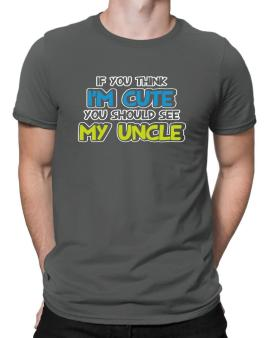 You should see my uncle Men T-Shirt