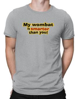 My Wombat Is Smarter Than You! Men T-Shirt