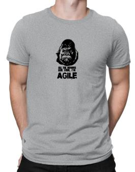 All The Rumors Are True , Im Agile Men T-Shirt