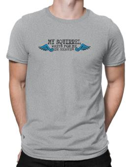 My Squirrel Waits For Me In Heaven Men T-Shirt