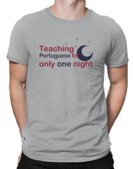 Teaching Portuguese For Only One Night Men T-Shirt