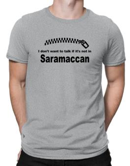I Dont Want To Talk If It Is Not In Saramaccan Men T-Shirt