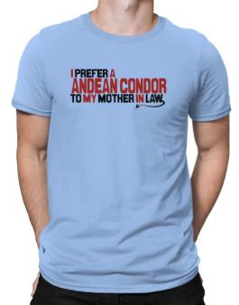I Prefer An Andean Condor To My Mother In Law Men T-Shirt