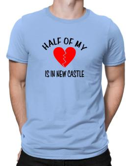 """"""" The other half of my heart is in New Castle """" Men T-Shirt"""