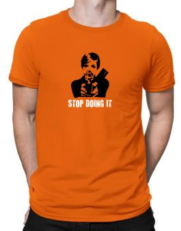 Stop Doing It Men T-Shirt