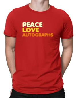 Peace Love Autographs Men T-Shirt