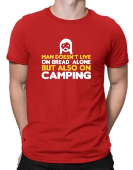 Man Doesnt Live On Bread Alone But Also On Camping Men T-Shirt