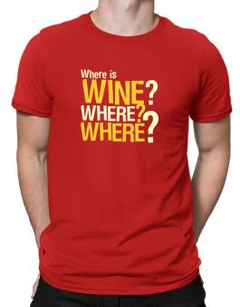 Where Is Wine? Where? Where? Men T-Shirt